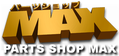 Parts Shop MAX Japan