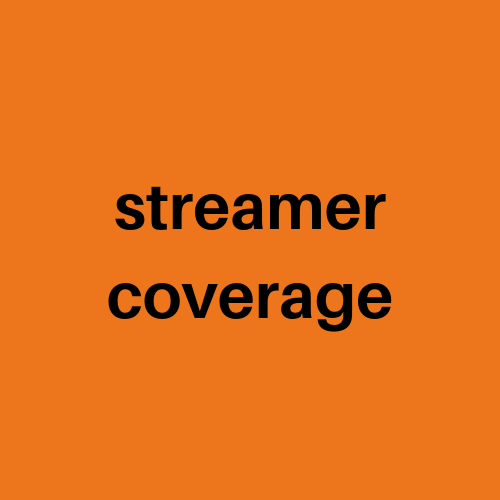 Streamer Coverage